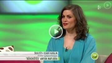 Skultéti Szabó Katalin pszichológus Budapest, anyák napja